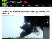 印度海军战机起飞后油箱掉落 直砸跑道引发大火